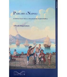 Parlare a Napoli. Etimologie nella tradizione partenopea.