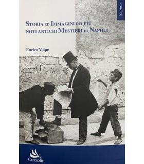 Storia ed Immagini dei più noti antichi Mestieri di Napoli