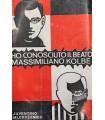 Ho conosciuto il beato Massimiliano Kolbe